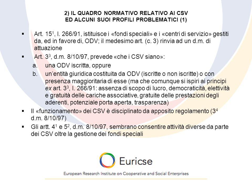 2) IL QUADRO NORMATIVO RELATIVO AI CSV ED ALCUNI SUOI PROFILI PROBLEMATICI (1)  Art.