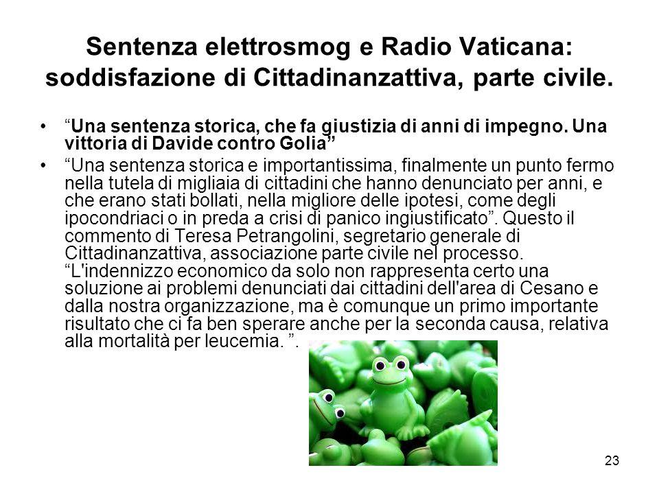 """23 Sentenza elettrosmog e Radio Vaticana: soddisfazione di Cittadinanzattiva, parte civile. """"Una sentenza storica, che fa giustizia di anni di impegno"""