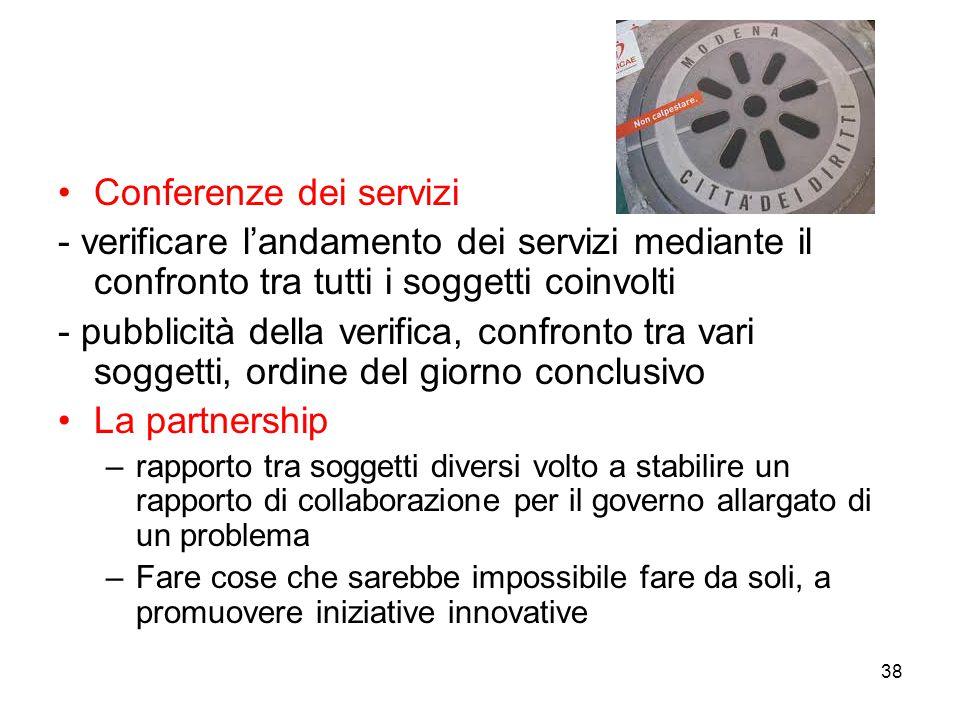 38 Conferenze dei servizi - verificare l'andamento dei servizi mediante il confronto tra tutti i soggetti coinvolti - pubblicità della verifica, confr