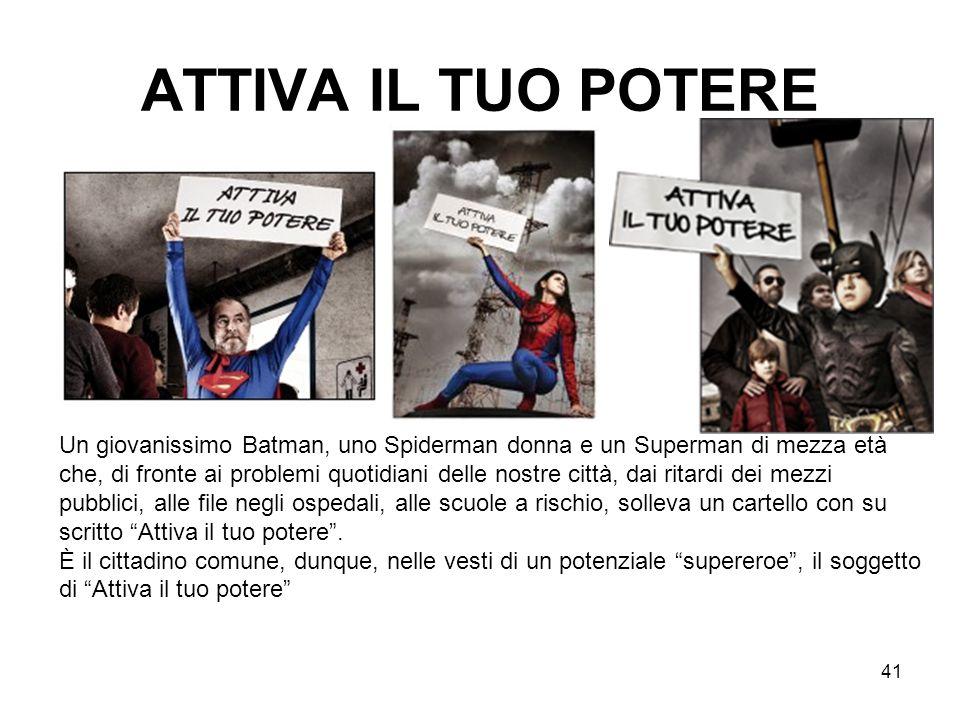 41 ATTIVA IL TUO POTERE Un giovanissimo Batman, uno Spiderman donna e un Superman di mezza età che, di fronte ai problemi quotidiani delle nostre citt