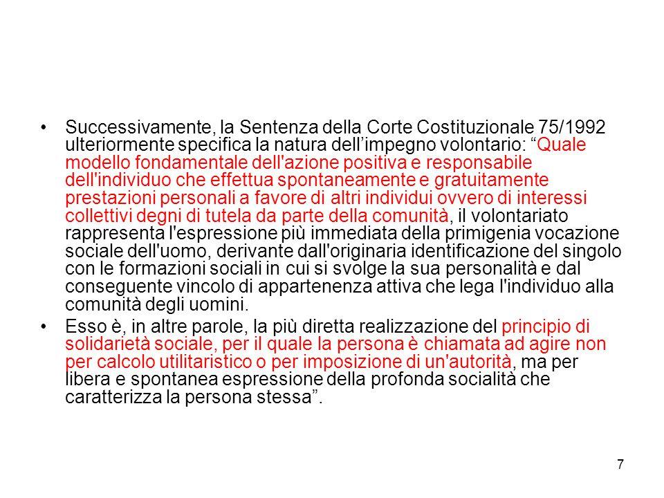 """7 Successivamente, la Sentenza della Corte Costituzionale 75/1992 ulteriormente specifica la natura dell'impegno volontario: """"Quale modello fondamenta"""