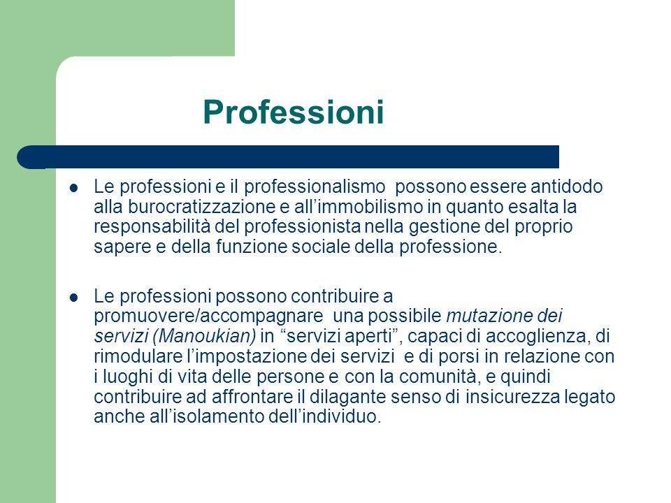 Professioni Le professioni e il professionalismo possono essere antidodo alla burocratizzazione e all'immobilismo in quanto esalta la responsabilità d