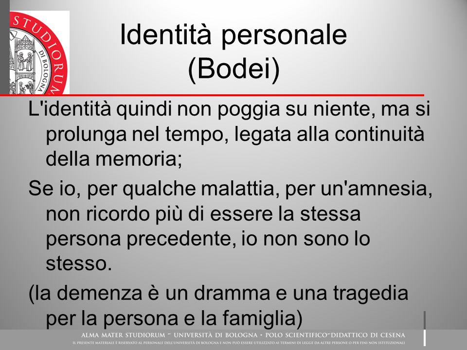 Identità Personale La memoria come supporto all'identità –Memoria per i vissuti –Memoria per gli episodi Mantenere unita la persona