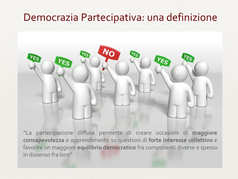 """Democrazia Partecipativa: una definizione """"La partecipazione diffusa permette di creare occasioni di maggiore consapevolezza e apprendimento su questi"""