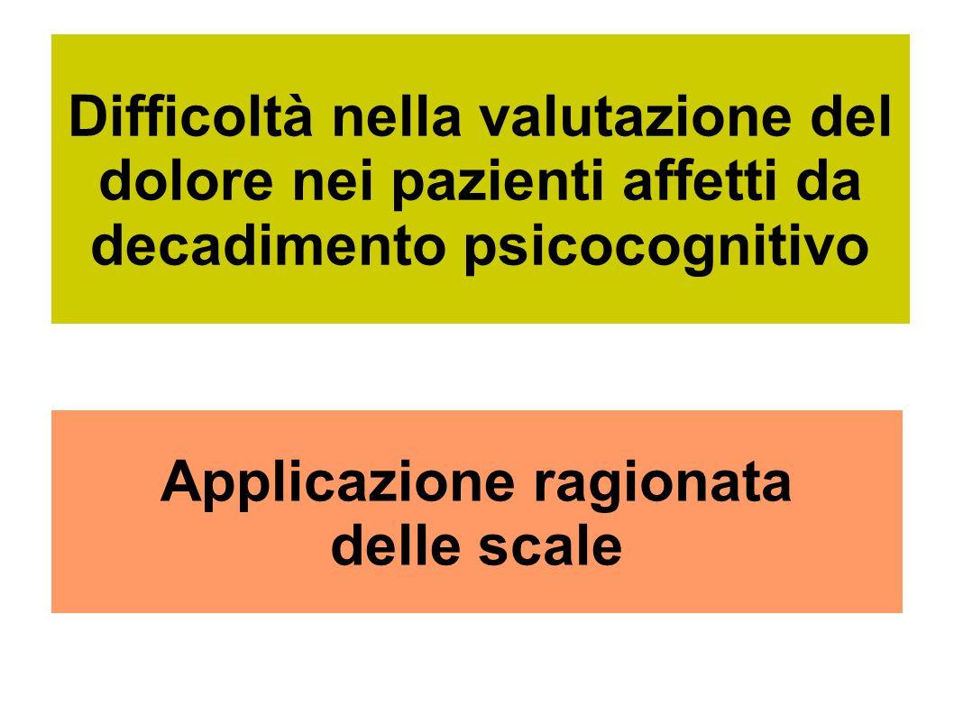 Difficoltà nella valutazione del dolore nei pazienti affetti da decadimento psicocognitivo Applicazione ragionata delle scale