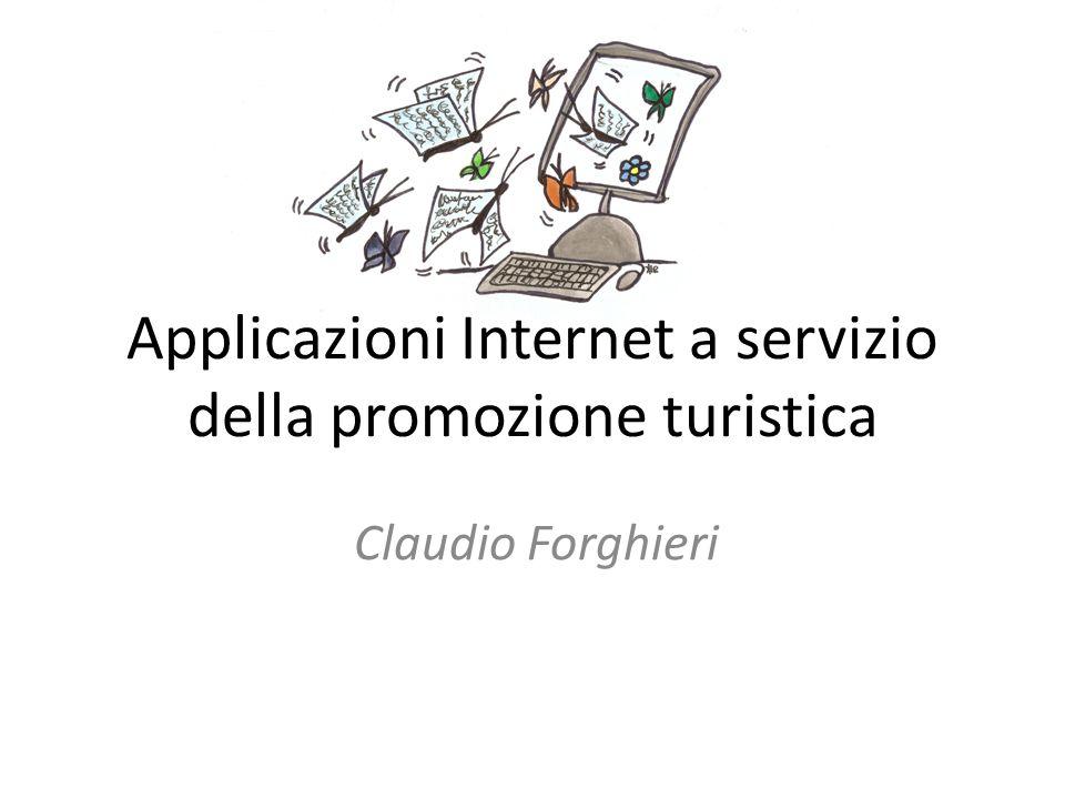 Applicazioni Internet a servizio della promozione turistica Claudio Forghieri