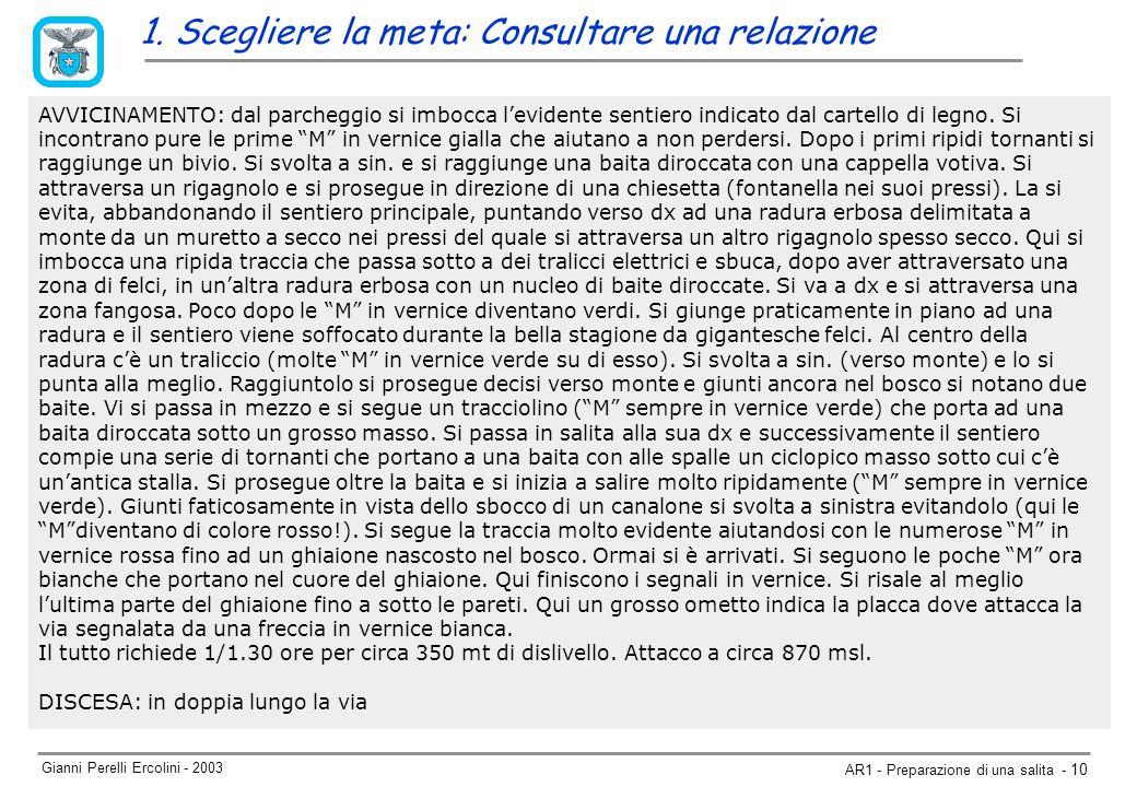 Gianni Perelli Ercolini - 2003 AR1 - Preparazione di una salita - 10 AVVICINAMENTO: dal parcheggio si imbocca l'evidente sentiero indicato dal cartello di legno.