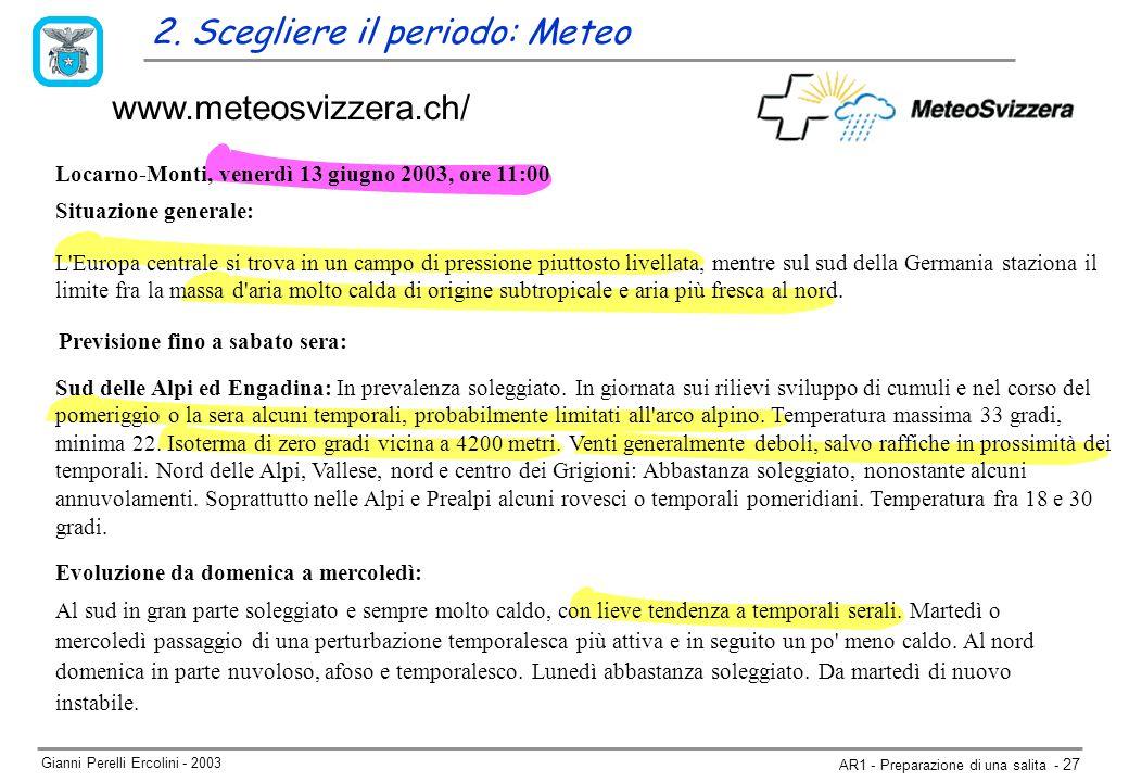 Gianni Perelli Ercolini - 2003 AR1 - Preparazione di una salita - 27 www.meteosvizzera.ch/ 2.