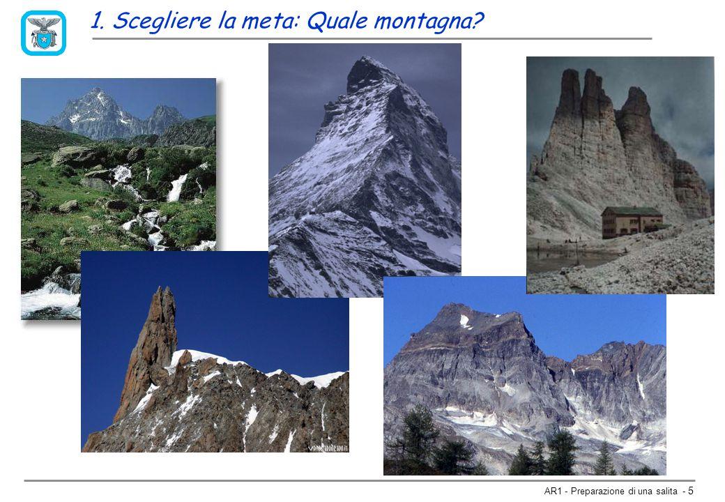 AR1 - Preparazione di una salita - 15 Difficoltà le scale per salite in roccia: UIAA (Welzenbach): I, II, III, IV, IV+, V-, V, V+, VI-, VI, VI+, VII-, VII, … X FRA: 4a, 4b, 4c, 5a, 5b, 5c, 6a, 6b, 6c, 7a, 7b, 7c, 8a (+/-) Scale USA, Australiana, UK, Boemia, Boulder, … ARTIFICIALE: A0, A1, A2, A3, A4 Prudenza nel confrontare le proprie capacità in falesia con quelle in ambiente di montagna e di alta montagna 1.