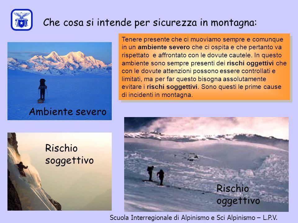 OBIETTIVI: - Fornire i criteri di base per una corretta preparazione di un itinerario scialpinistico - Dare gli elementi necessari per effettuare una