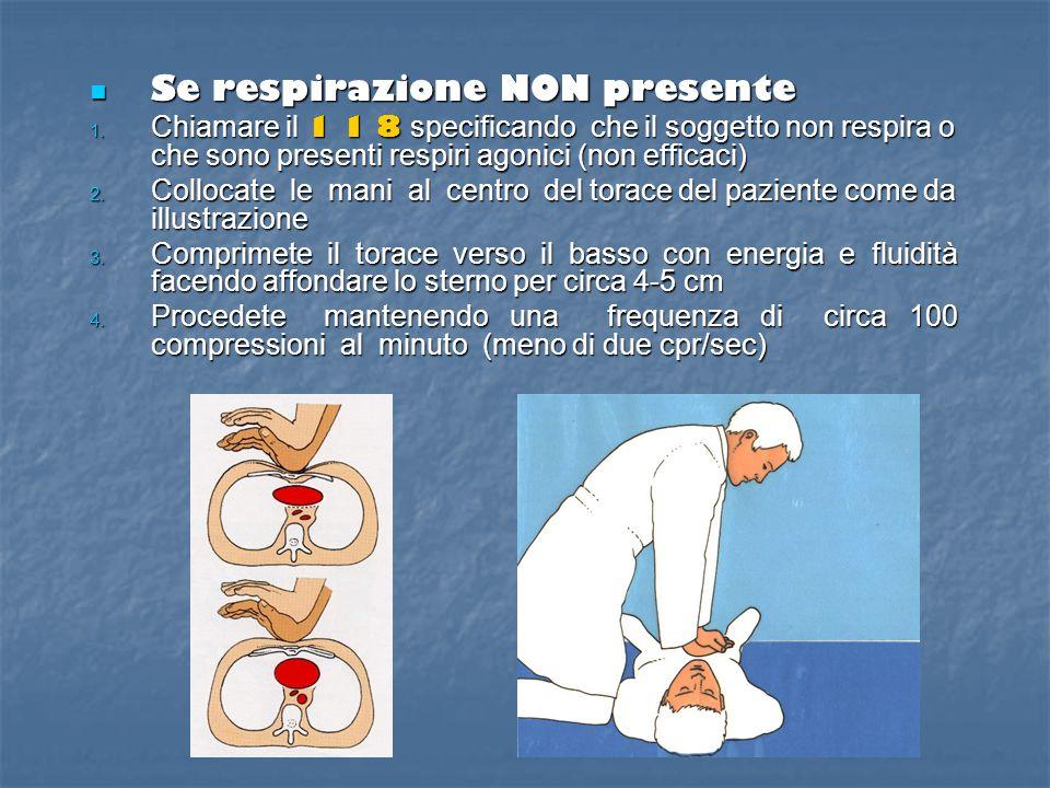 Se respirazione presente paziente non traumatizzato incosciente Se respirazione presente paziente non traumatizzato incosciente 1. Posizionare il pazi