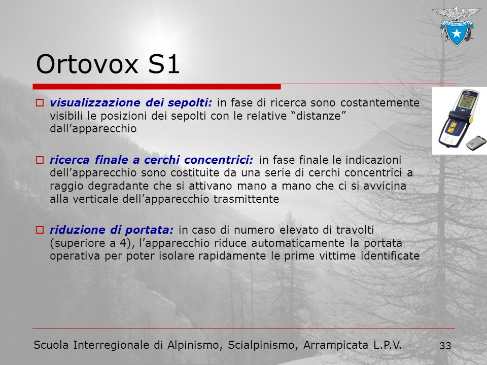 Scuola Interregionale di Alpinismo, Scialpinismo, Arrampicata L.P.V. 33 Ortovox S1  visualizzazione dei sepolti: in fase di ricerca sono costantement