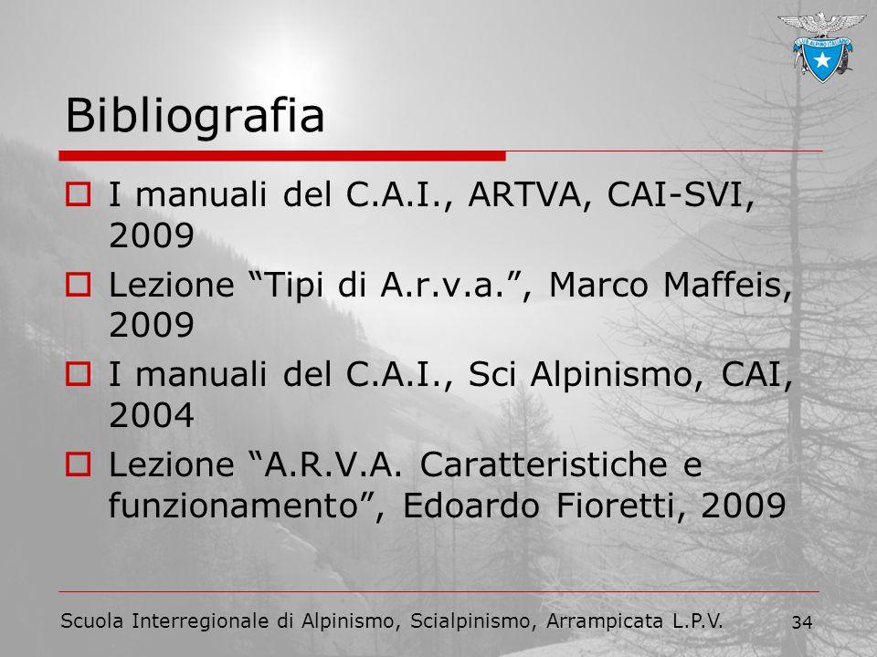 """Scuola Interregionale di Alpinismo, Scialpinismo, Arrampicata L.P.V. 34 Bibliografia  I manuali del C.A.I., ARTVA, CAI-SVI, 2009  Lezione """"Tipi di A"""