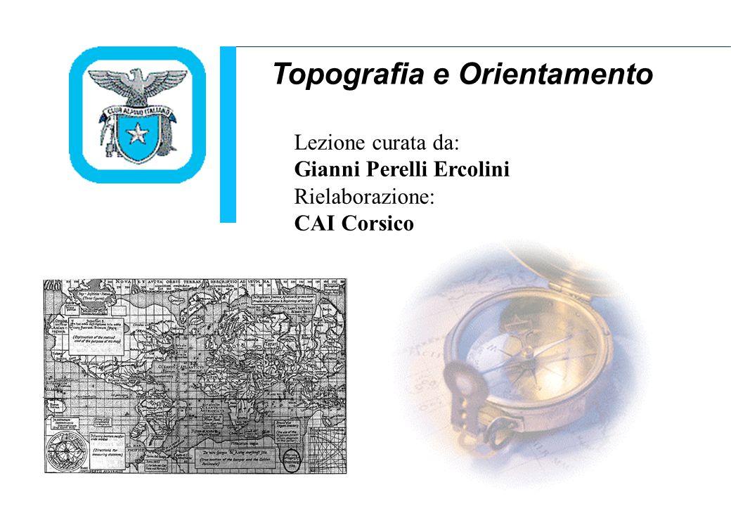 Scuola Interregionale di Alpinismo e Sci Alpinismo – L.P.V.- Come si realizzano oggi le carte topografiche Topografia