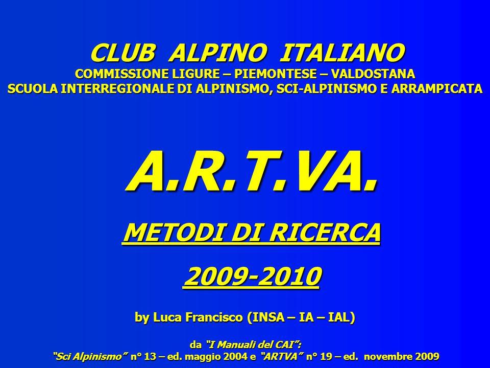 CLUB ALPINO ITALIANO COMMISSIONE LIGURE – PIEMONTESE – VALDOSTANA SCUOLA INTERREGIONALE DI ALPINISMO, SCI-ALPINISMO E ARRAMPICATA A.R.T.VA.