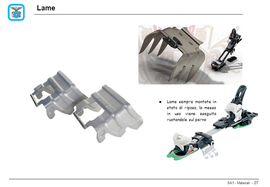 SA1 - Materiali - 27 Lame n Lame sempre montate in stato di riposo, la messa in uso viene eseguita ruotandole sul perno