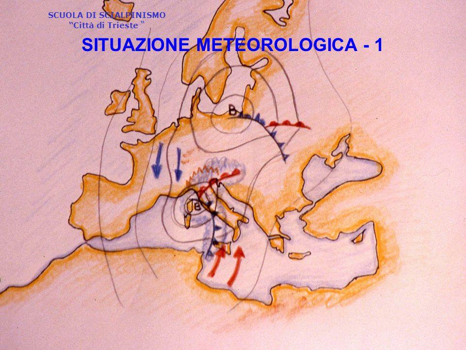 """SCUOLA DI SCIALPINISMO """"Città di Trieste """" SITUAZIONE METEOROLOGICA - 1"""