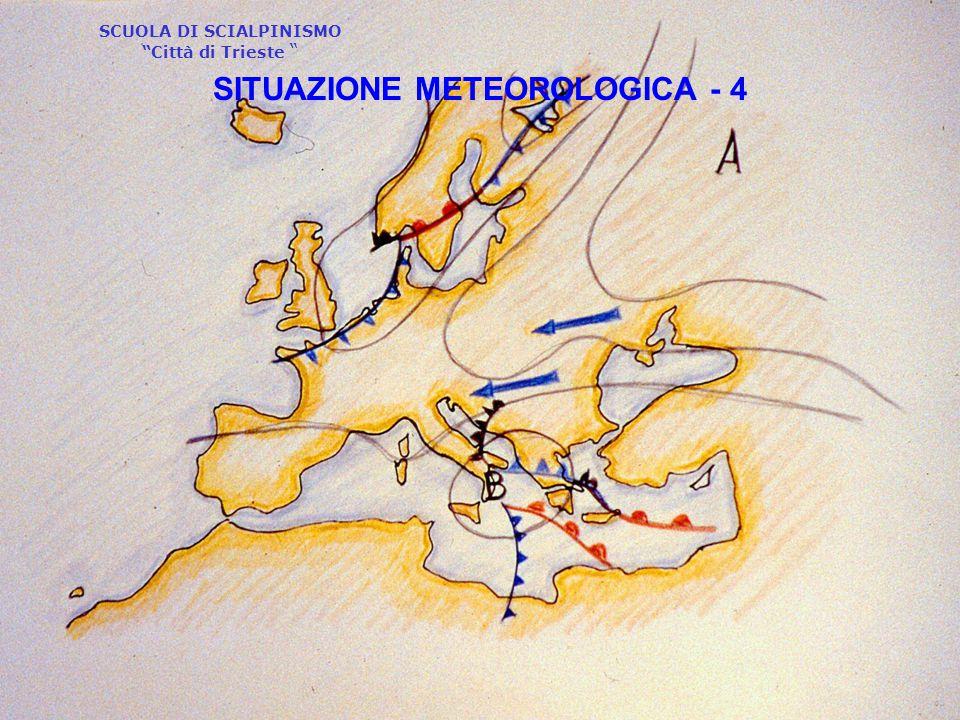"""SCUOLA DI SCIALPINISMO """"Città di Trieste """" SITUAZIONE METEOROLOGICA - 4"""