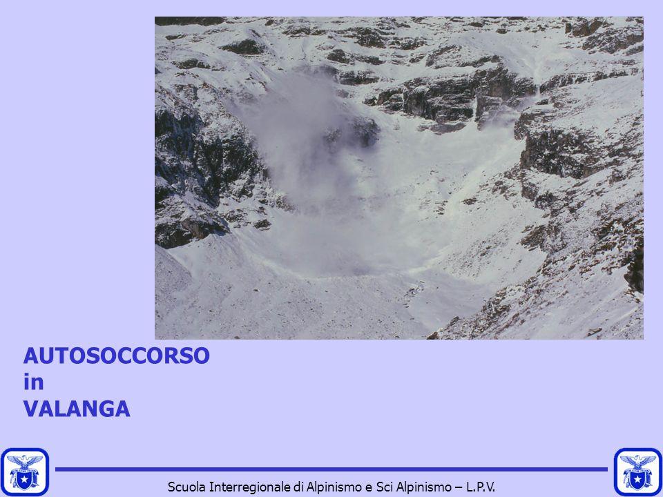 Scuola Interregionale di Alpinismo e Sci Alpinismo – L.P.V. AUTOSOCCORSO in VALANGA