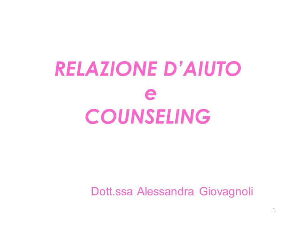 1 RELAZIONE D'AIUTO e COUNSELING Dott.ssa Alessandra Giovagnoli
