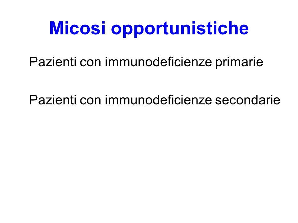 Cause di immunodeficienze più frequenti Tumori: leucemie, linfomi, linfoma non Hodgkin – 30% circa sviluppa infezioni micotiche Terapie farmacologiche: antineoplastiche, steroidee, farmaci immunosoppressivi.