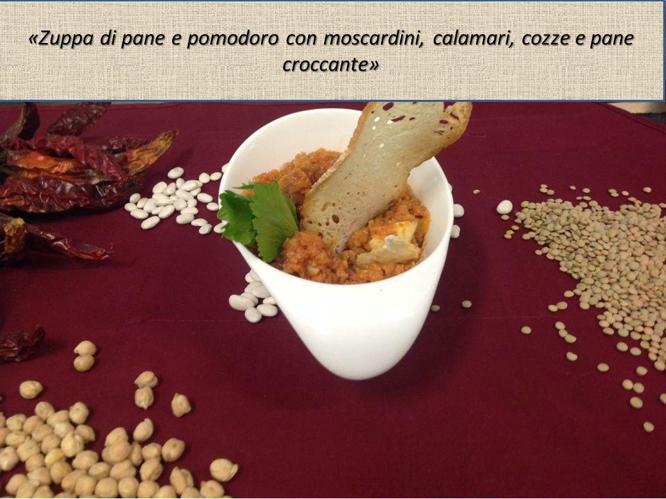 «Zuppa di pane e pomodoro con moscardini, calamari, cozze e pane croccante»