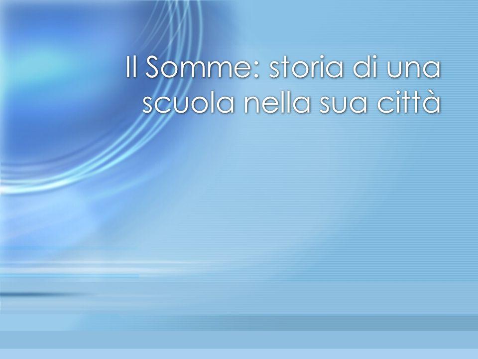 La storia del Somme comincia prima dell'Unità d'Italia, in piena epoca risorgimentale!