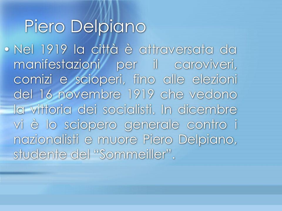Piero Delpiano Nel 1919 la città è attraversata da manifestazioni per il caroviveri, comizi e scioperi, fino alle elezioni del 16 novembre 1919 che ve