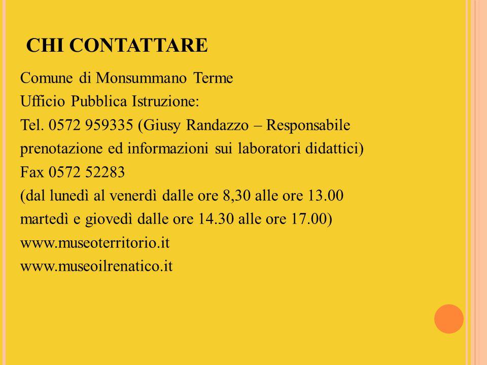 CHI CONTATTARE Comune di Monsummano Terme Ufficio Pubblica Istruzione: Tel.