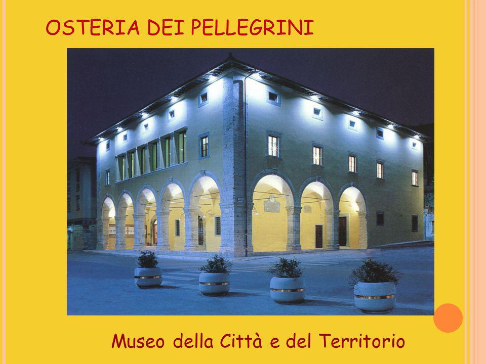 OSTERIA DEI PELLEGRINI Museo della Città e del Territorio