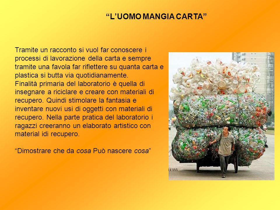 DURATA: 2 ore in classe e 2 ore al museo MATERIALI A DISPOSIZIONE: Materiale di riciclo.