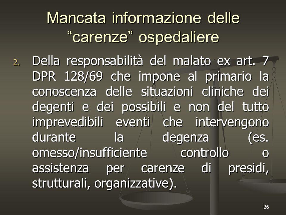 """26 Mancata informazione delle """"carenze"""" ospedaliere 2. Della responsabilità del malato ex art. 7 DPR 128/69 che impone al primario la conoscenza delle"""