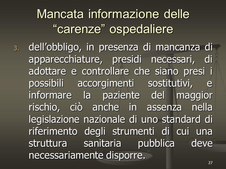 """27 Mancata informazione delle """"carenze"""" ospedaliere 3. dell'obbligo, in presenza di mancanza di apparecchiature, presidi necessari, di adottare e cont"""