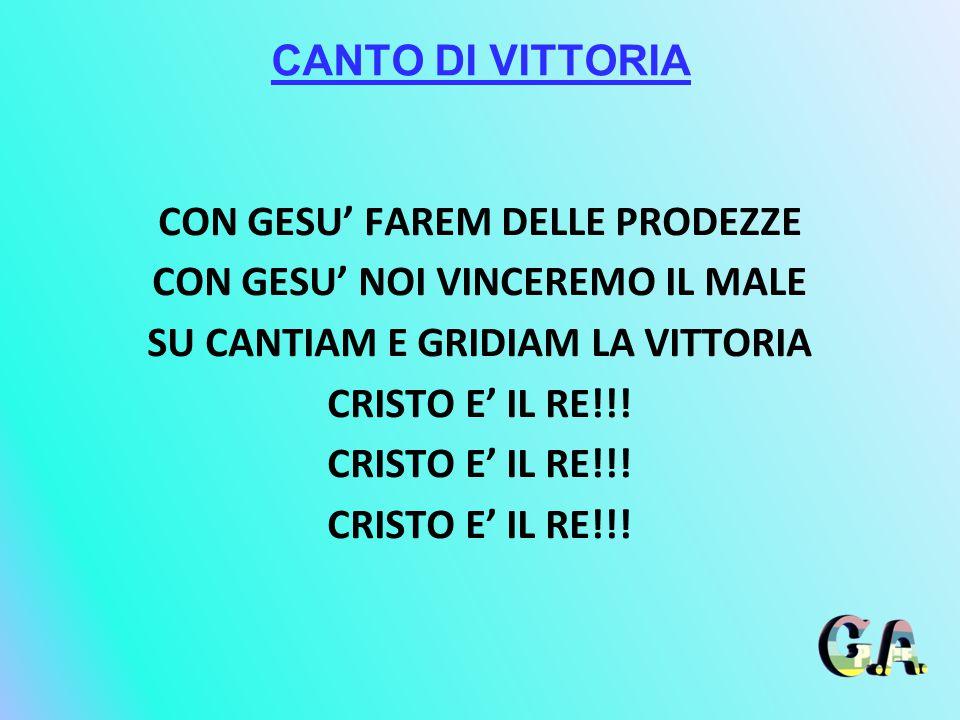 CANTO DI VITTORIA CON GESU' FAREM DELLE PRODEZZE CON GESU' NOI VINCEREMO IL MALE SU CANTIAM E GRIDIAM LA VITTORIA CRISTO E' IL RE!!!