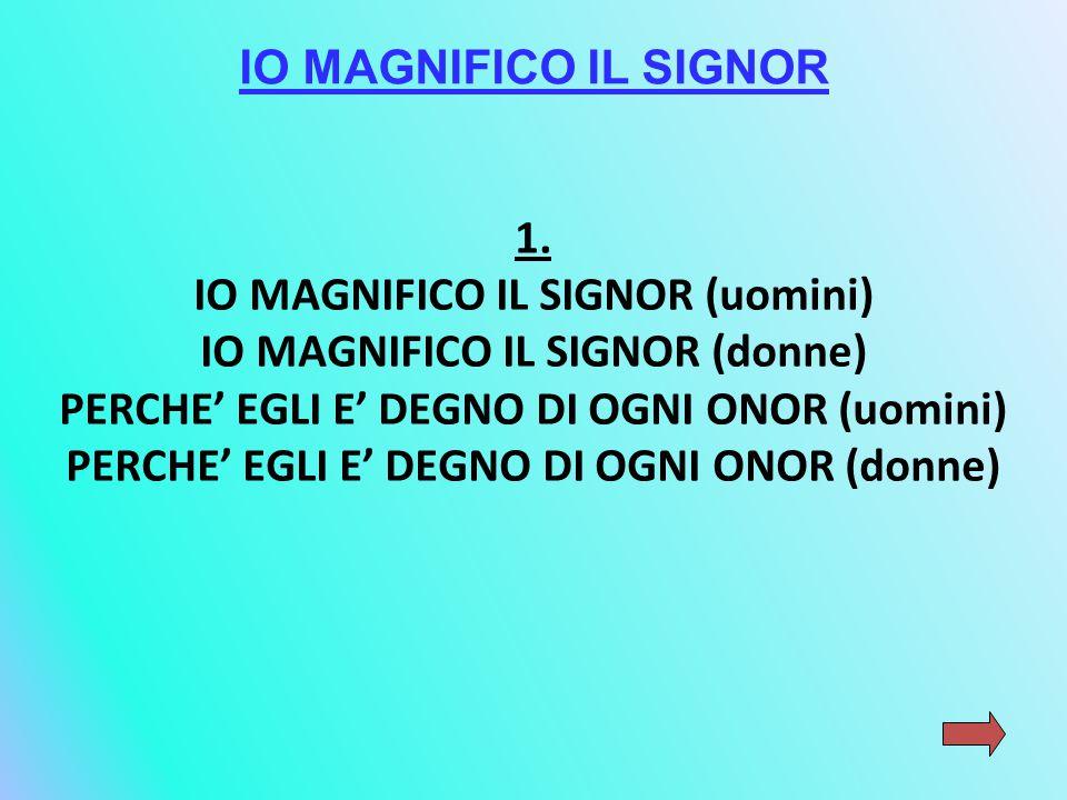 IO MAGNIFICO IL SIGNOR 1.