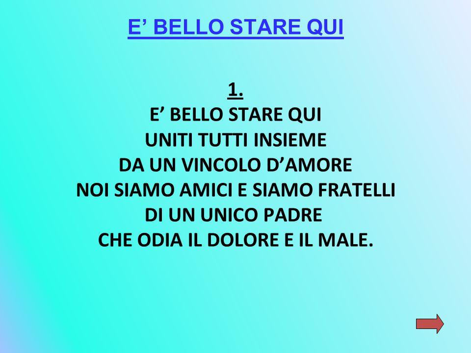 E' BELLO STARE QUI 1.
