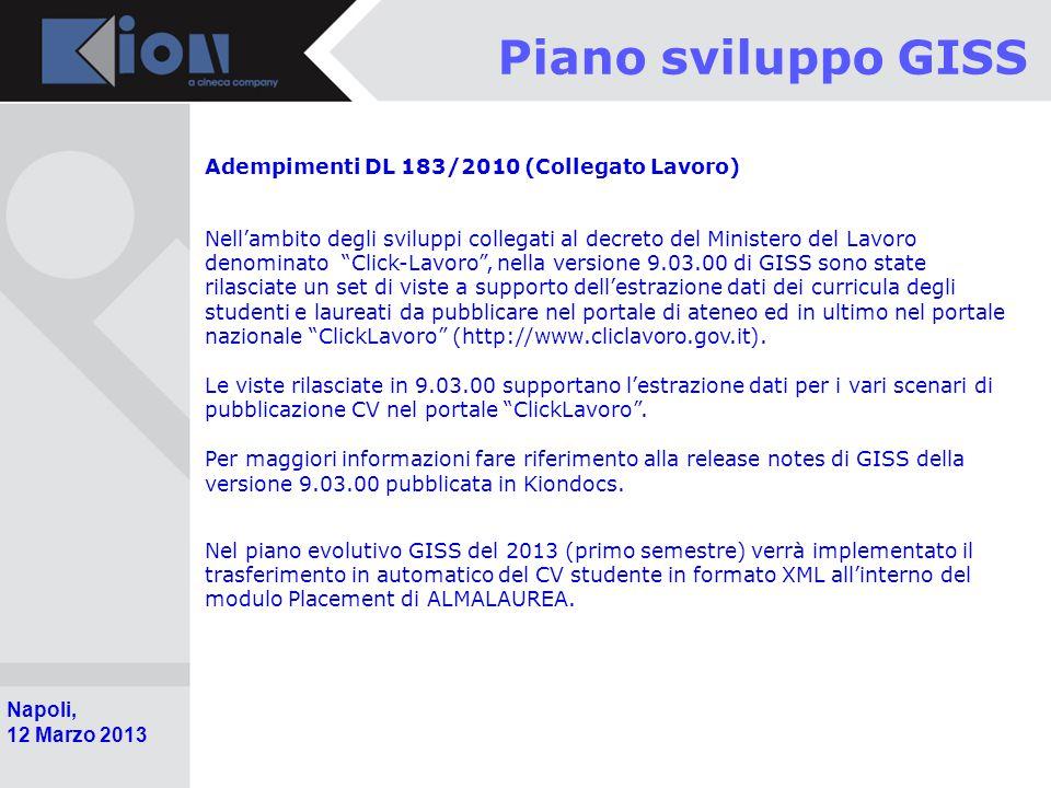 Pollenzo (Bra) 11 Ottobre 2006 Napoli, 12 Marzo 2013 Piano sviluppo GISS Adempimenti DL 183/2010 (Collegato Lavoro) Nell'ambito degli sviluppi collega