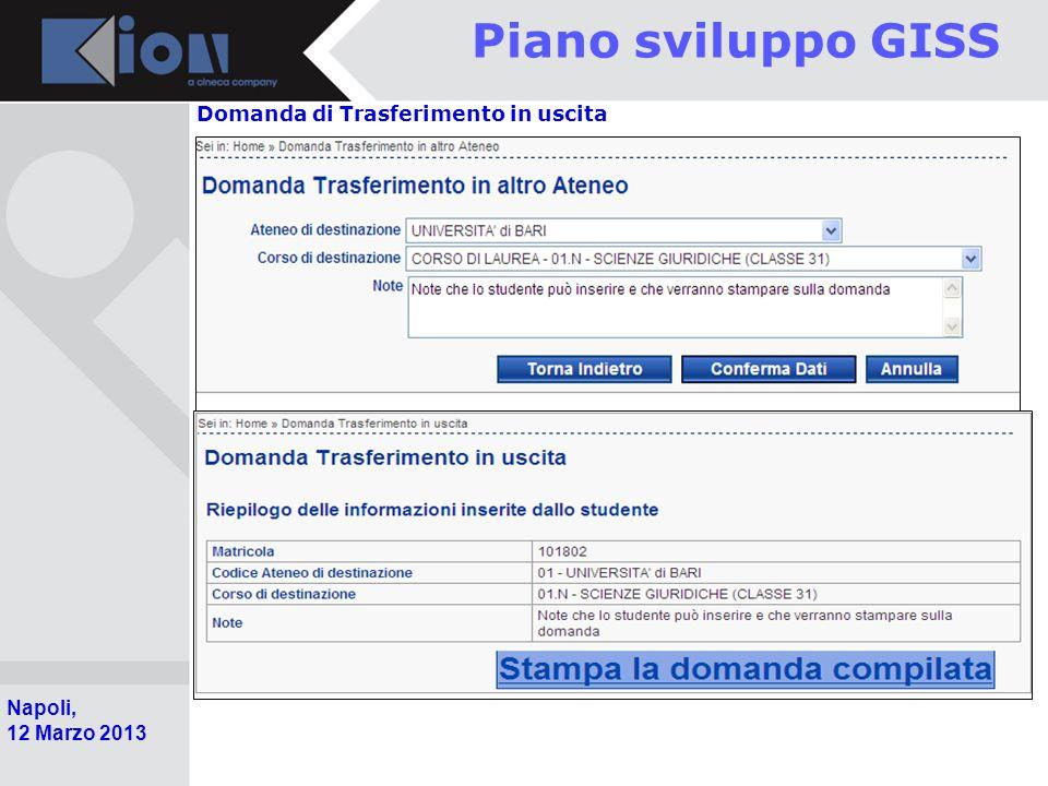Pollenzo (Bra) 11 Ottobre 2006 Napoli, 12 Marzo 2013 Piano sviluppo GISS Domanda di Trasferimento in uscita