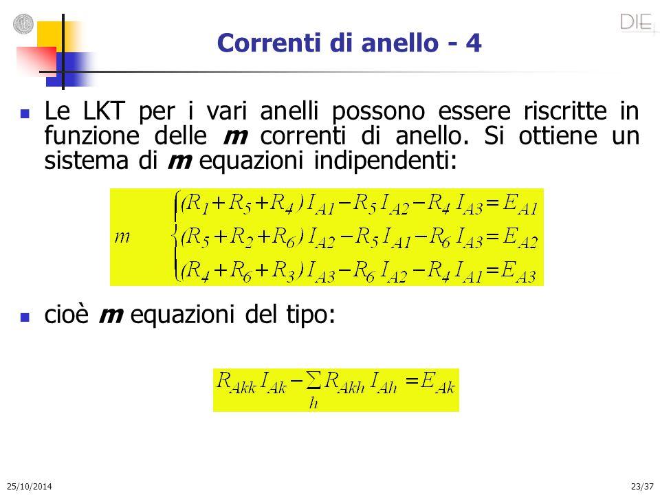 25/10/2014 23/37 Correnti di anello - 4 Le LKT per i vari anelli possono essere riscritte in funzione delle m correnti di anello. Si ottiene un sistem