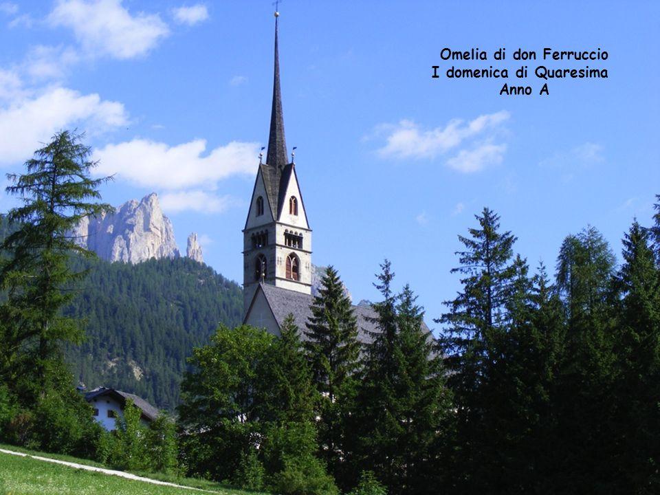 Omelia di don Ferruccio I domenica di Quaresima Anno A