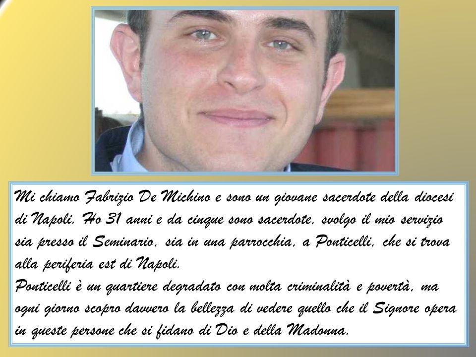 Mi chiamo Fabrizio De Michino e sono un giovane sacerdote della diocesi di Napoli.
