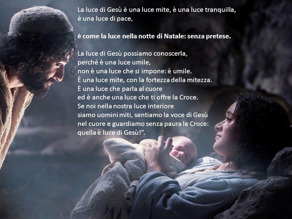 Papa Francesco, in una sua omelia, ci indica le caratteristiche della Luce di Gesù: