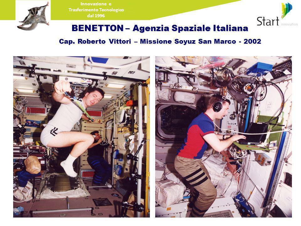 Innovazione e Trasferimento Tecnologico dal 1996 BENETTON – Agenzia Spaziale Italiana Cap.