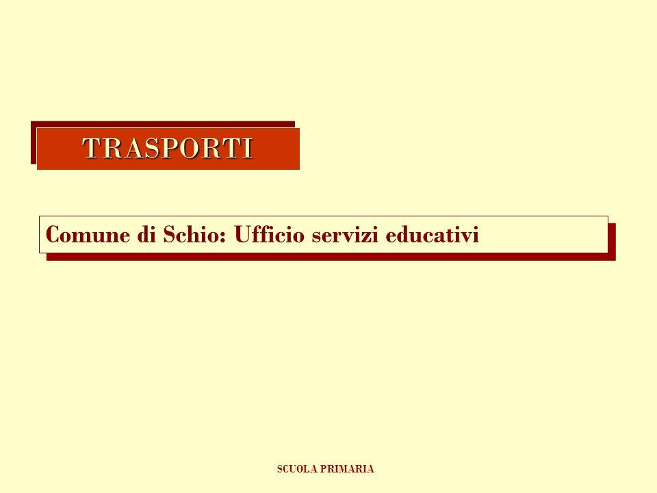 Comune di Schio: Ufficio servizi educativi TRASPORTITRASPORTI SCUOLA PRIMARIA