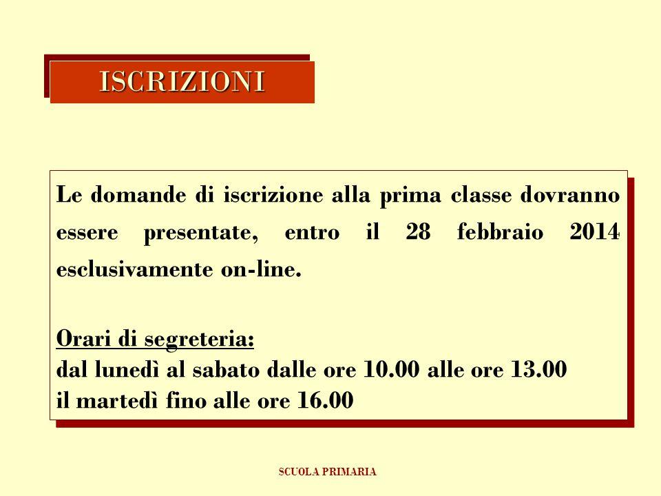 Le domande di iscrizione alla prima classe dovranno essere presentate, entro il 28 febbraio 2014 esclusivamente on-line. Orari di segreteria: dal lune