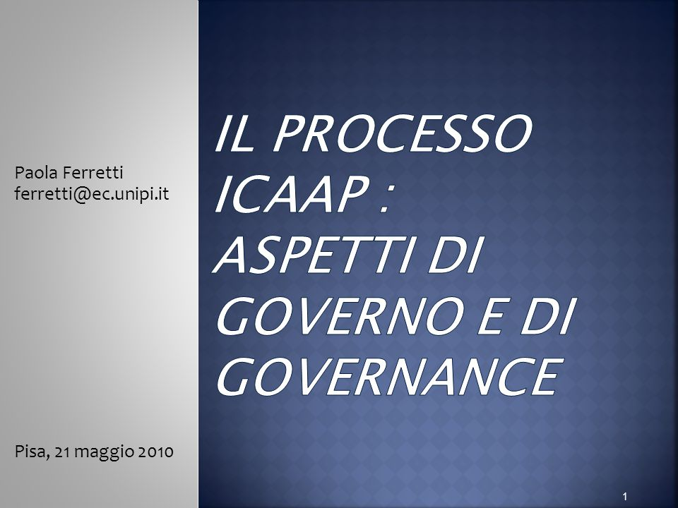 Paola Ferretti ferretti@ec.unipi.it Pisa, 21 maggio 2010 1