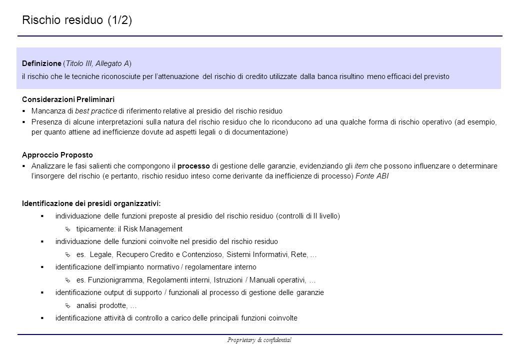 Proprietary & confidential Rischio residuo (1/2) Definizione (Titolo III, Allegato A) il rischio che le tecniche riconosciute per l'attenuazione del r