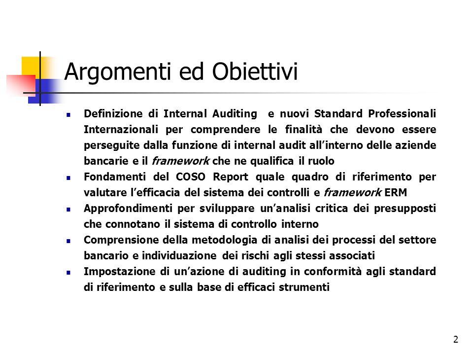 2 Argomenti ed Obiettivi Definizione di Internal Auditing e nuovi Standard Professionali Internazionali per comprendere le finalità che devono essere