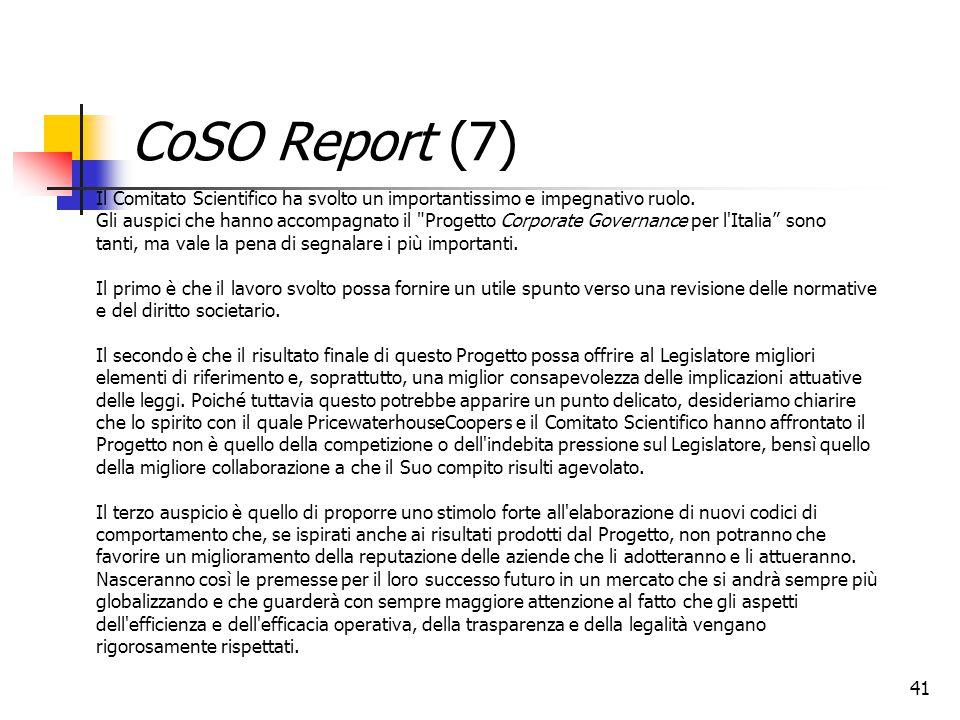 41 CoSO Report (7) Il Comitato Scientifico ha svolto un importantissimo e impegnativo ruolo. Gli auspici che hanno accompagnato il