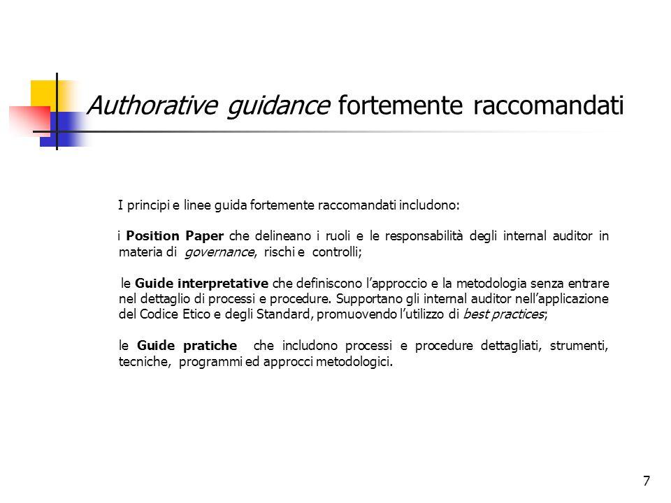 7 Authorative guidance fortemente raccomandati I principi e linee guida fortemente raccomandati includono: i Position Paper che delineano i ruoli e le